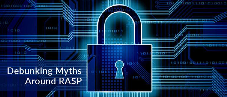 Debunking Myths Around RASP