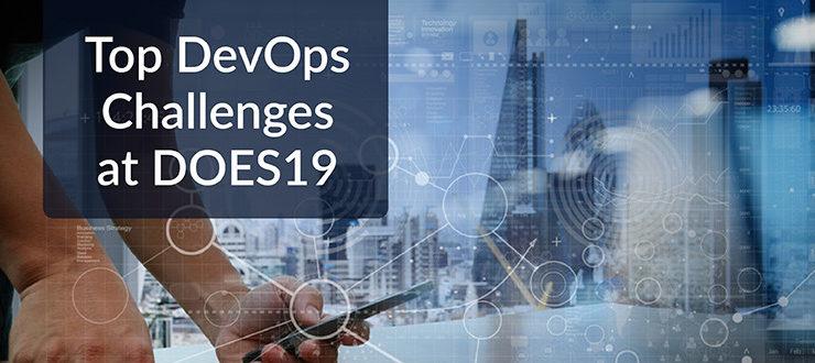 Top DevOps Challenges at DOES19