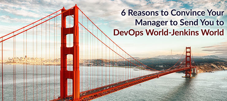6 Reasons to Convince Your Manager to Send You to DevOps World  Jenkins World
