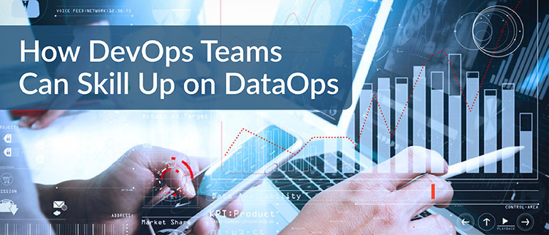 How DevOps Teams Can Skill Up on DataOps