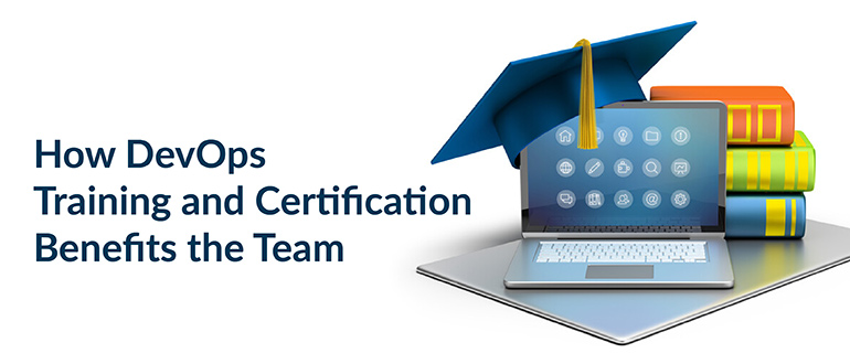 How DevOps Training and Certification Benefits the Team