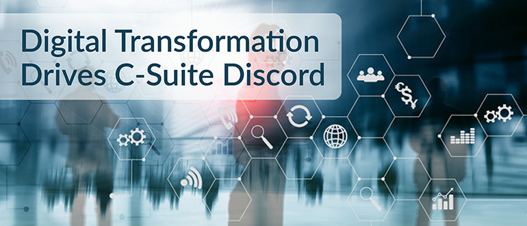 Digital Transformation Drives C-Suite Discord
