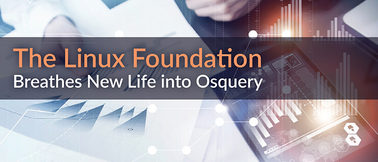 Linux Foundation Breathes New Life into Osquery