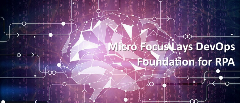 Micro Focus Lays DevOps Foundation for RPA