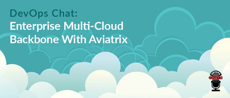 Enterprise Multi-Cloud Backbone With Aviatrix