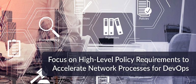 High-Level Policy Requirements to Accelerate Network Processes DevOps