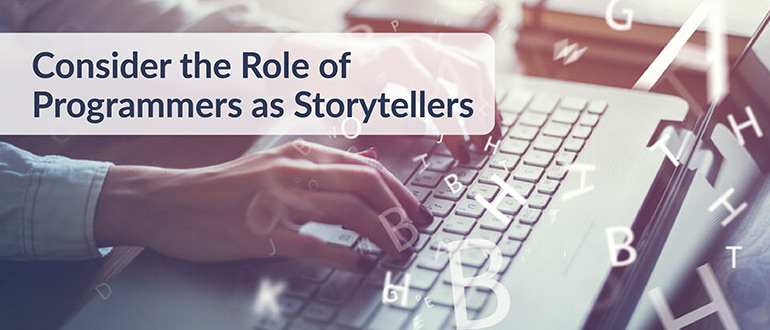 Role of Programmers as Storytellers