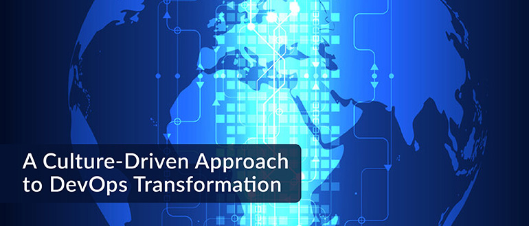 A Culture-Driven Approach to DevOps Transformation - DevOps com