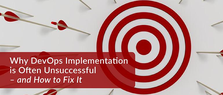DevOps Implementation is Often Unsuccessful