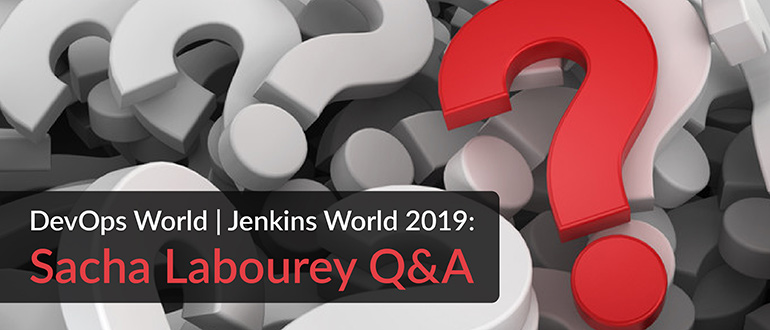 DevOps World Jenkins World 2019 Sacha Labourey Q&A