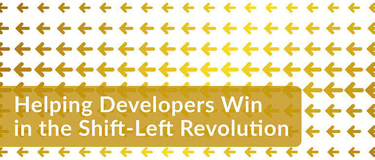 Helping Developers Win in the Shift-Left Revolution