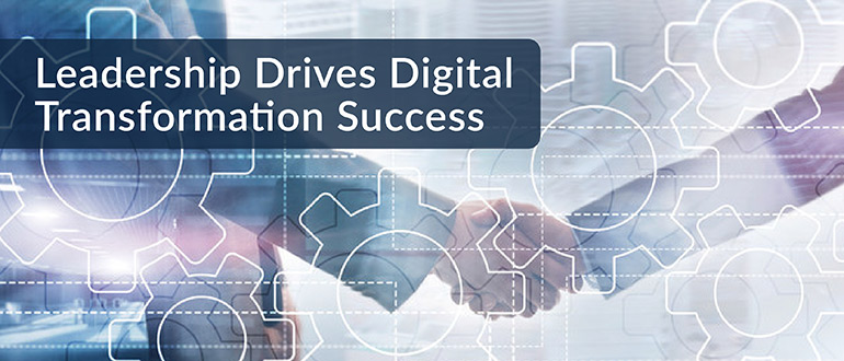 Leadership Drives Digital Transformation Success