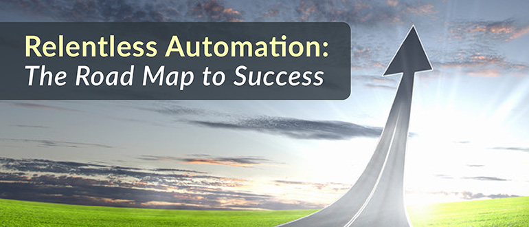 Relentless Automation: The Roadmap to Success