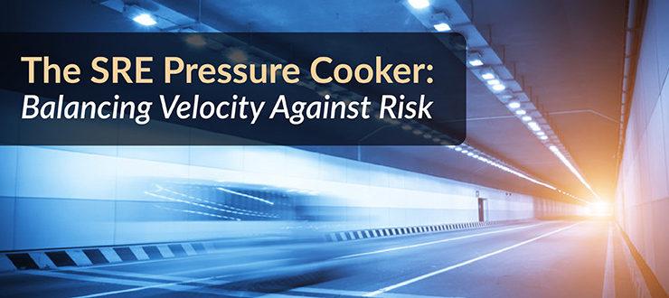 SRE Balancing Velocity Against Risk
