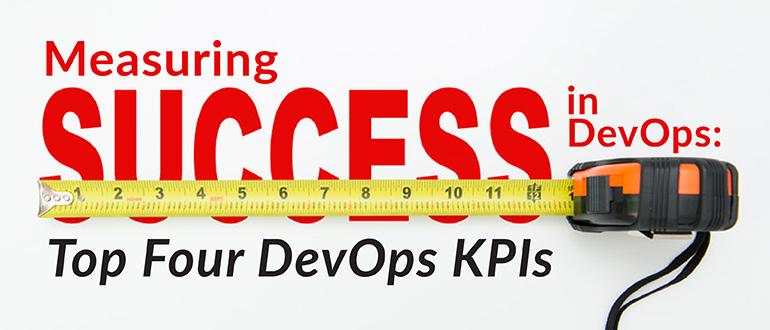 Measuring Success in DevOps: Top Four DevOps KPIs