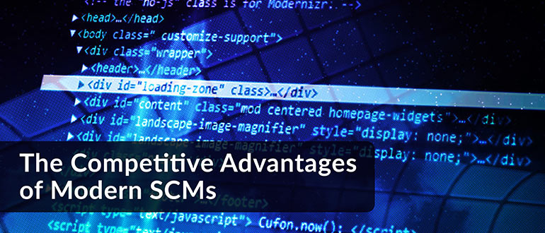 Competitive Advantages of Modern SCMs