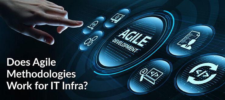Agile Methodologies Work for IT Infra