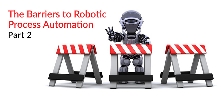 Barriers to Robotic Process Automation