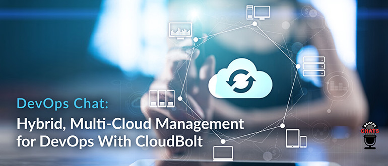 Hybrid, Multi-Cloud Management for DevOps With CloudBolt