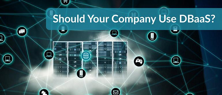 Should Your Company Use DBaaS