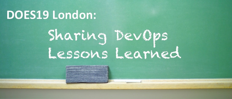 DOES19 London Lessons Learned