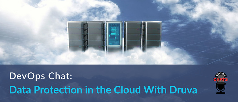 Data Protection in the Cloud With Druva