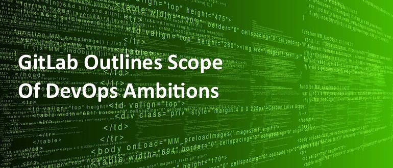 GitLab Outlines Scope of DevOps Ambitions