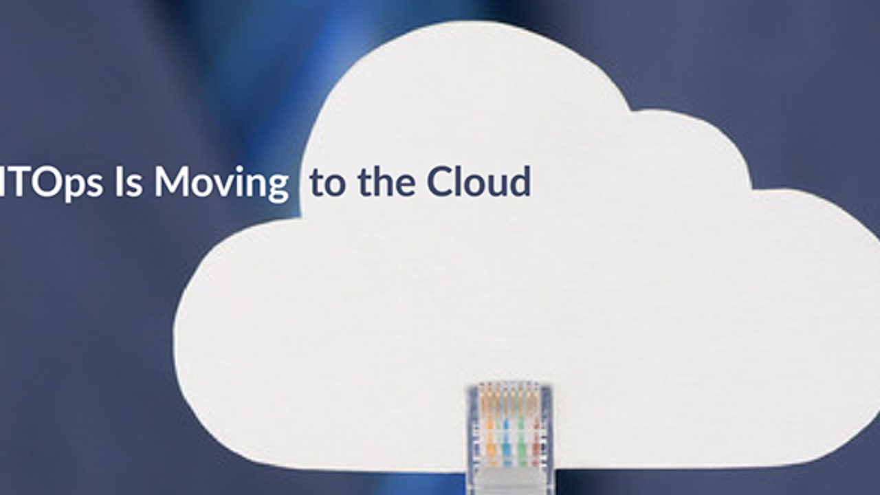 Why ITOps Is Moving to the Cloud - DevOps com