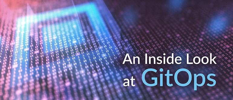 Inside Look at GitOps