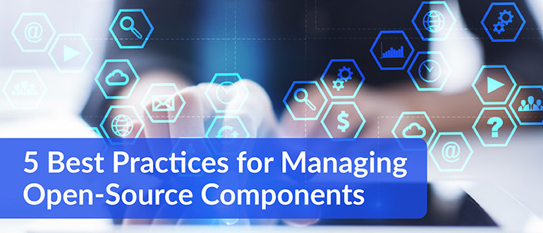Best Practices for Managing Open-Source Components