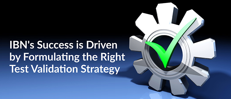 IBN's Success is Driven by Formulating the Right Test Validation Strategy