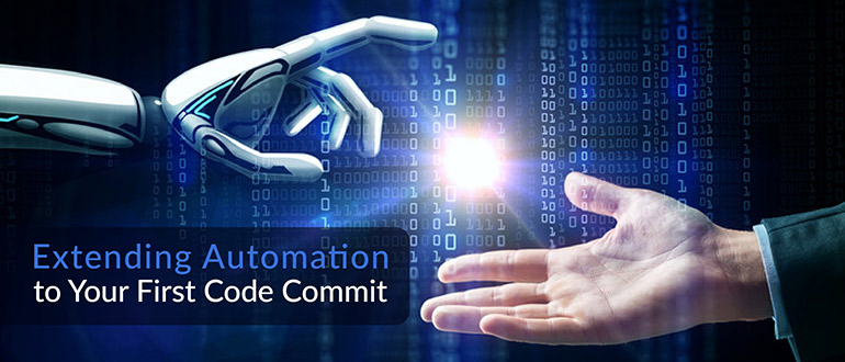 Extending Automation to Your First Code Commit