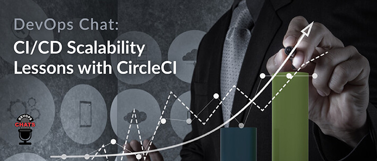 CI/CD Scalability Lessons with CircleCI