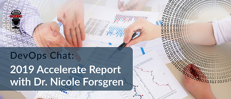 2019 Accelerate Report with Dr. Nicole Forsgren