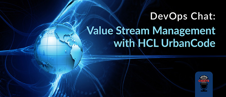 Value Stream Management With HCL UrbanCode