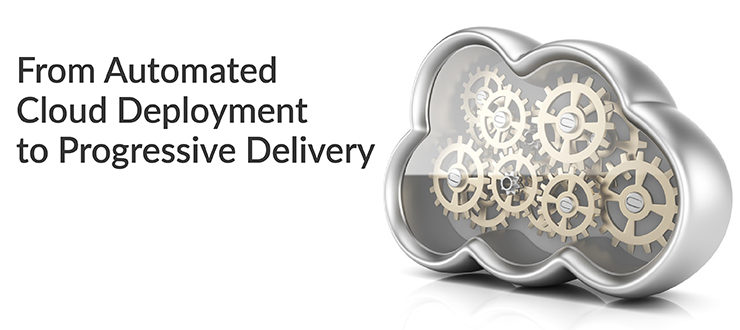 Automated Cloud Deployment Progressive Delivery