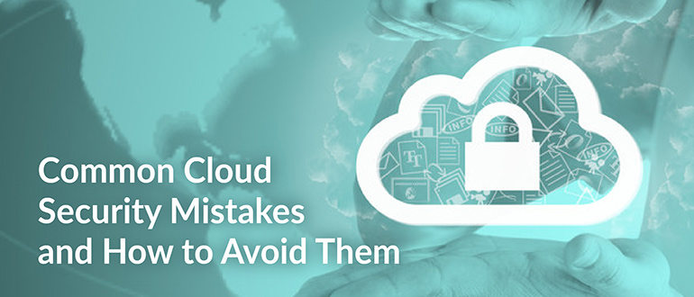 Cloud Security Mistakes