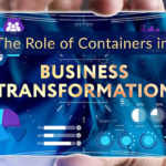 Containers in Business Transformation