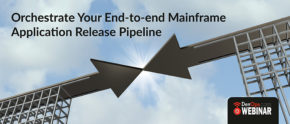 Orchestrate Your End-to-end Mainframe Application Release Pipeline