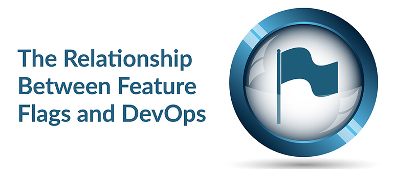 The Relationship Between Feature Flags and DevOps