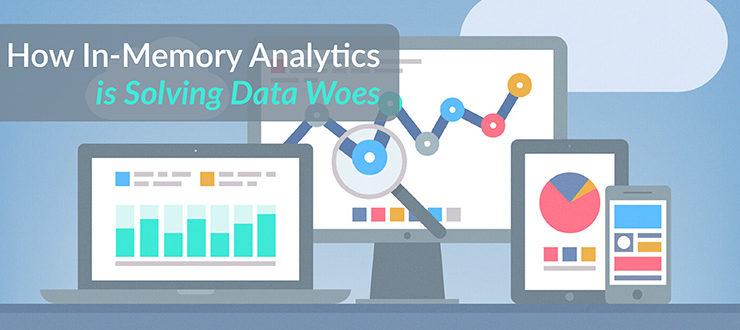 In-Memory Analytics Solving Data Woes