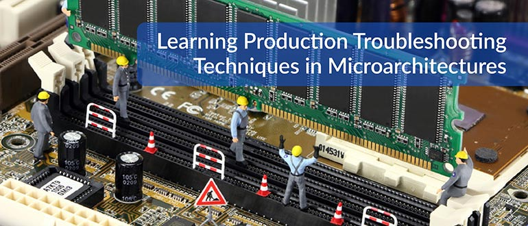 Learning Production Troubleshooting Techniques in Microarchitectures