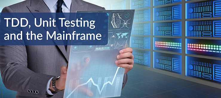 TDD, Unit Testing and the Mainframe