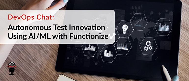 Autonomous Test Innovation Using AI/ML with Functionize