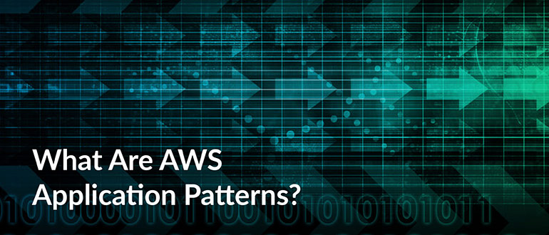 What Are AWS Application Patterns?