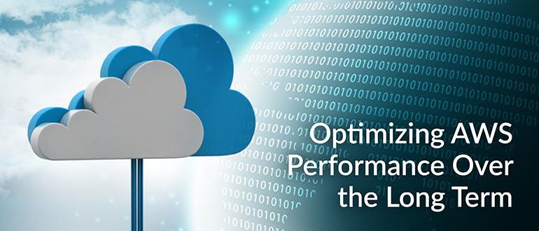 Optimizing AWS Performance Long Term