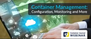 Container Management: Configuration, Monitoring and More