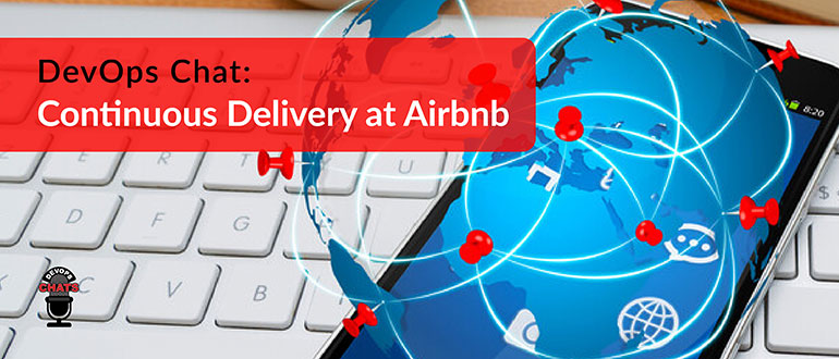 Continuous Delivery at Airbnb