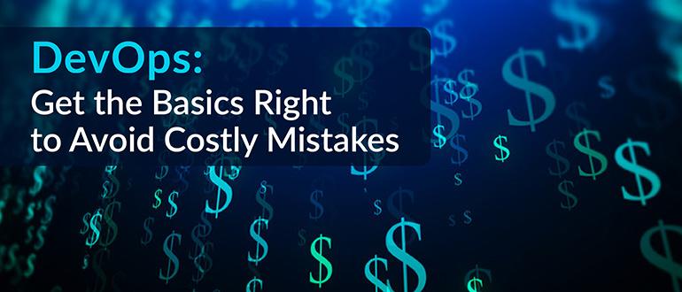 DevOps Basics Avoid Costly Mistakes