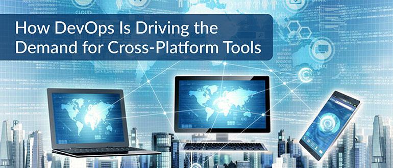 DevOps Cross-Platform Tools